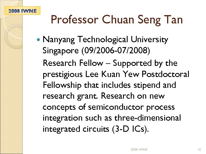 Professor Chuan Seng Tan Nanyang Technological University Singapore (09/2006 -07/2008) Research Fellow – Supported