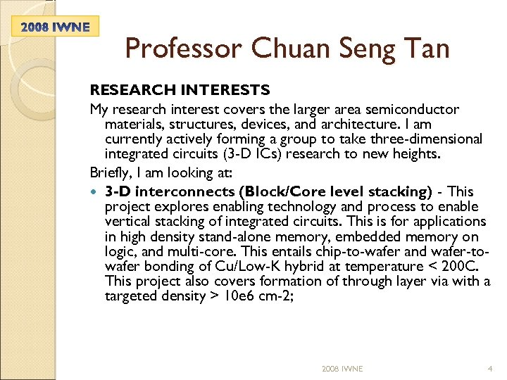 Professor Chuan Seng Tan RESEARCH INTERESTS My research interest covers the larger area semiconductor