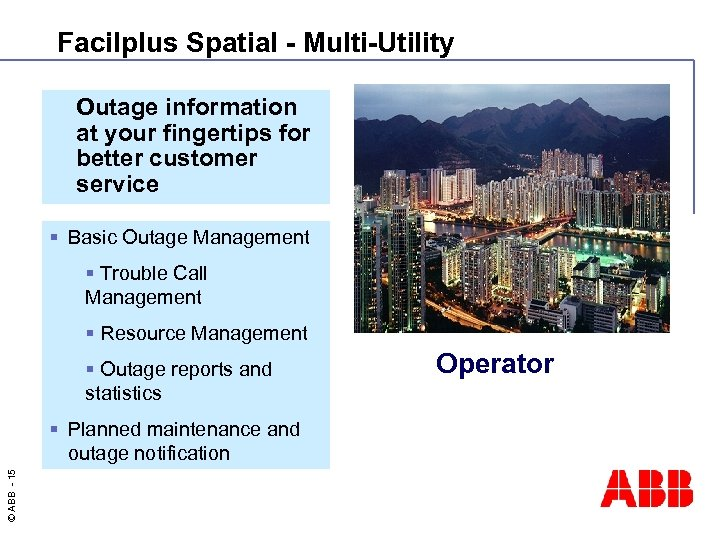 Facilplus Spatial - Multi-Utility Outage information at your fingertips for better customer service §