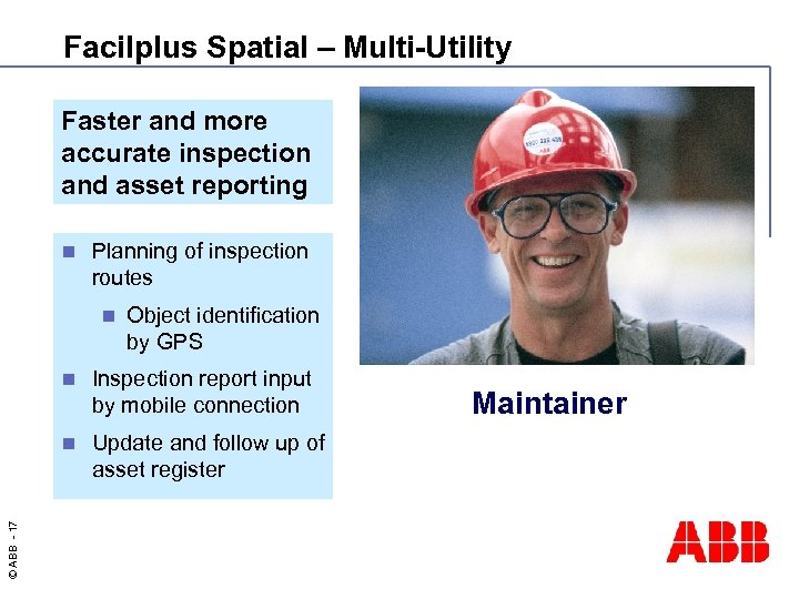 Facilplus Spatial – Multi-Utility Faster and more accurate inspection and asset reporting n Planning