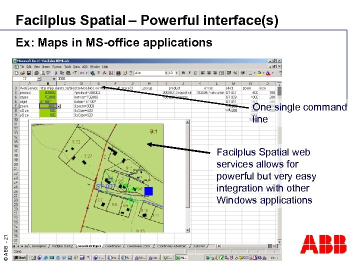 Facilplus Spatial – Powerful interface(s) Ex: Maps in MS-office applications One single command line