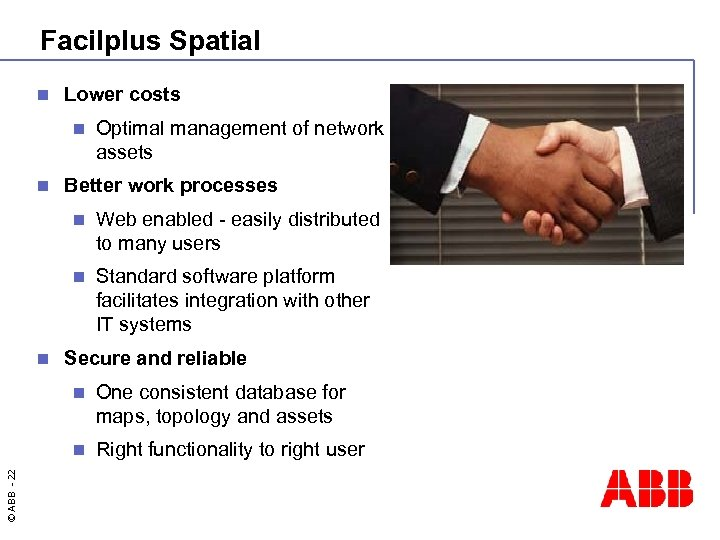 Facilplus Spatial n Lower costs n n Optimal management of network assets Better work