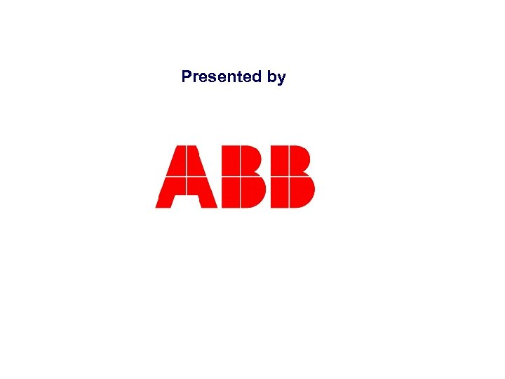 © ABB - 23 Presented by