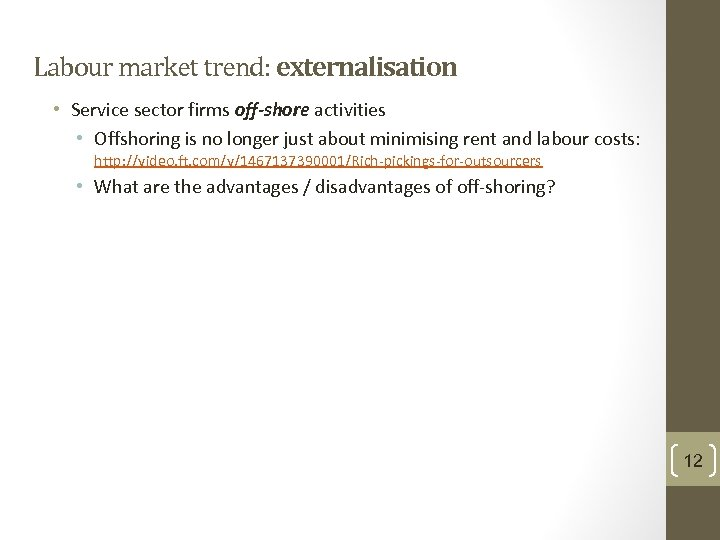 Labour market trend: externalisation • Service sector firms off-shore activities • Offshoring is no