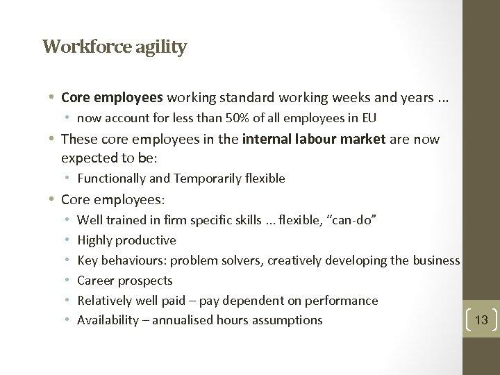 Workforce agility • Core employees working standard working weeks and years. . . •