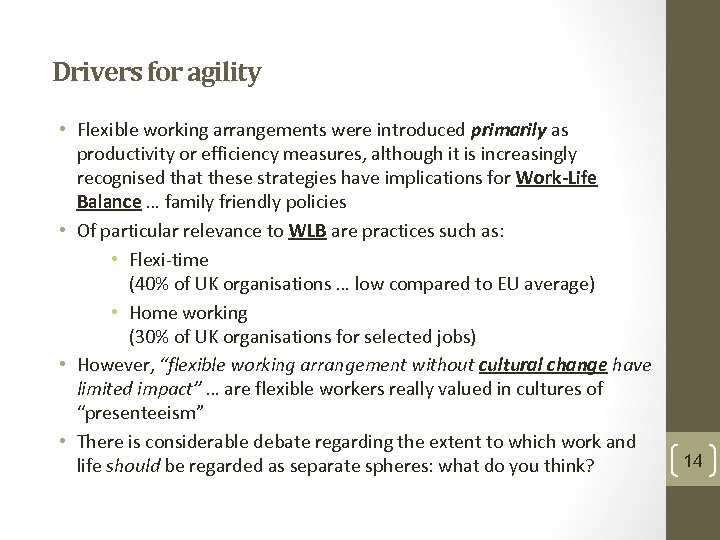 Drivers for agility • Flexible working arrangements were introduced primarily as productivity or efficiency