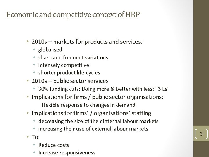 Economic and competitive context of HRP • 2010 s – markets for products and