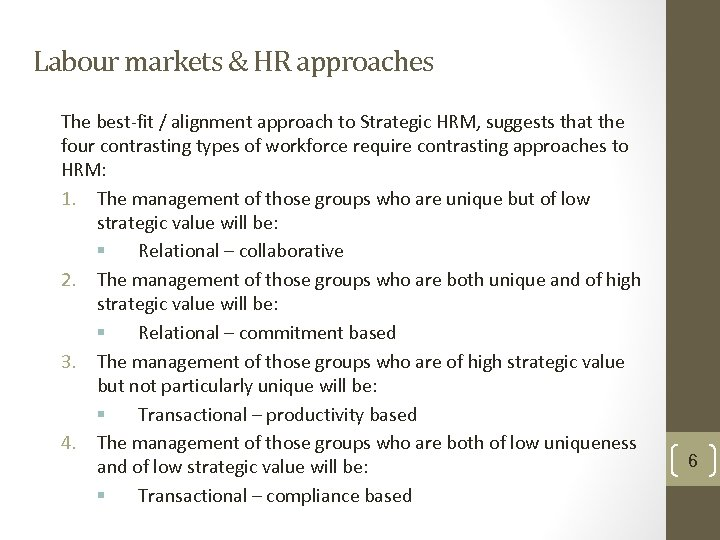 Labour markets & HR approaches The best-fit / alignment approach to Strategic HRM, suggests