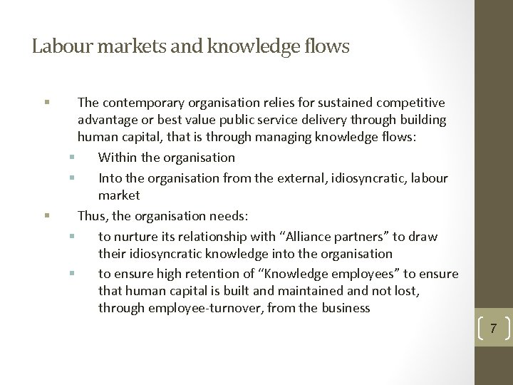 Labour markets and knowledge flows § § The contemporary organisation relies for sustained competitive
