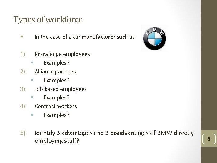 Types of workforce § In the case of a car manufacturer such as :