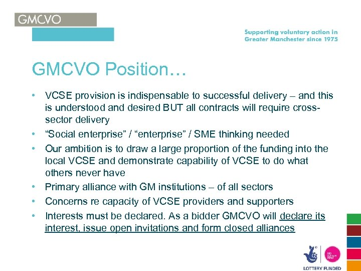 GMCVO Position… • VCSE provision is indispensable to successful delivery – and this is