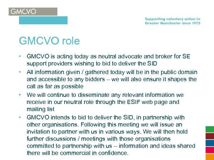 GMCVO role • GMCVO is acting today as neutral advocate and broker for SE