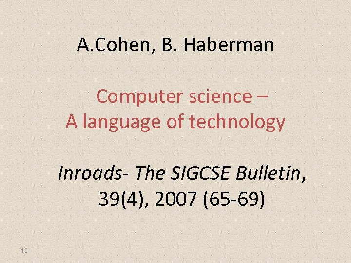 A. Cohen, B. Haberman Computer science – A language of technology Inroads- The SIGCSE