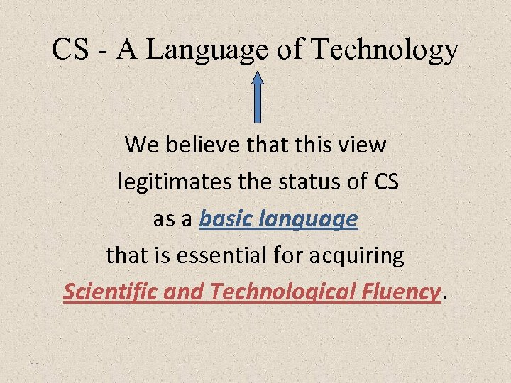 CS - A Language of Technology We believe that this view legitimates the status