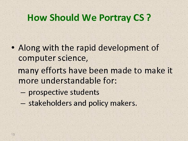 How Should We Portray CS ? • Along with the rapid development of computer