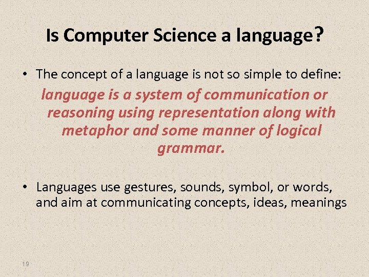 Is Computer Science a language? • The concept of a language is not so