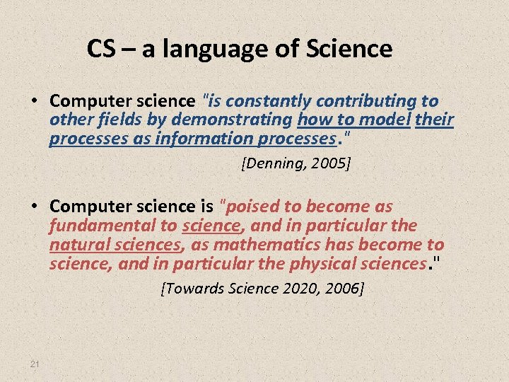CS – a language of Science • Computer science