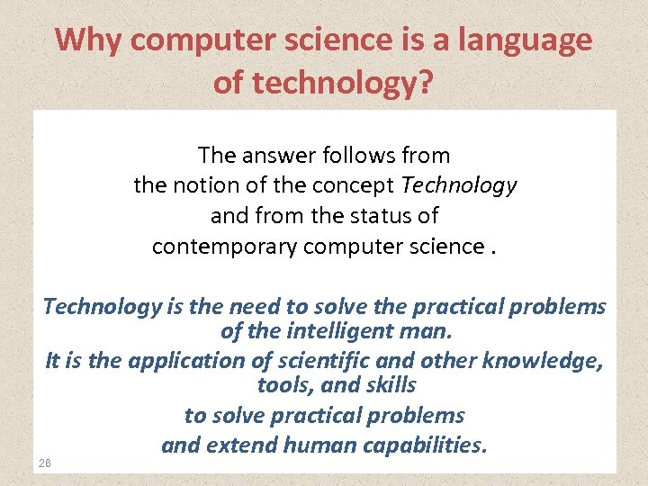 Why computer science is a language of technology? The answer follows from the notion