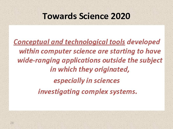 Towards Science 2020 Conceptual and technological tools developed within computer science are starting to