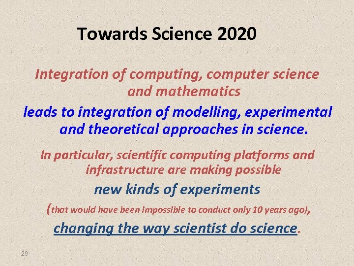 Towards Science 2020 Integration of computing, computer science and mathematics leads to integration of