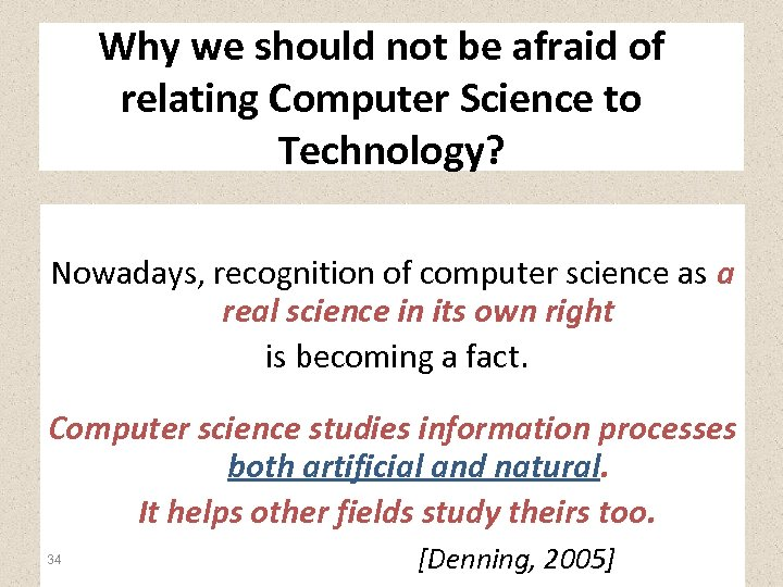 Why we should not be afraid of relating Computer Science to Technology? Nowadays, recognition