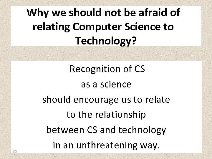 Why we should not be afraid of relating Computer Science to Technology? 35 Recognition