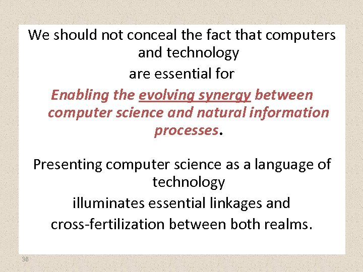 We should not conceal the fact that computers and technology are essential for Enabling