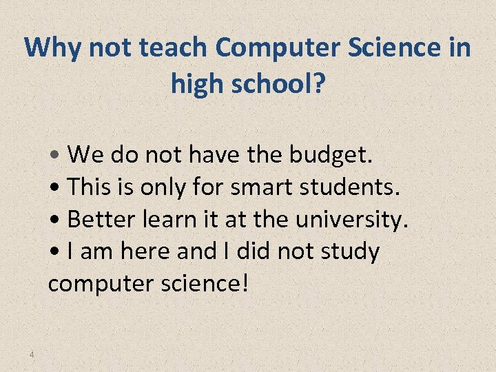 Why not teach Computer Science in high school? • We do not have the