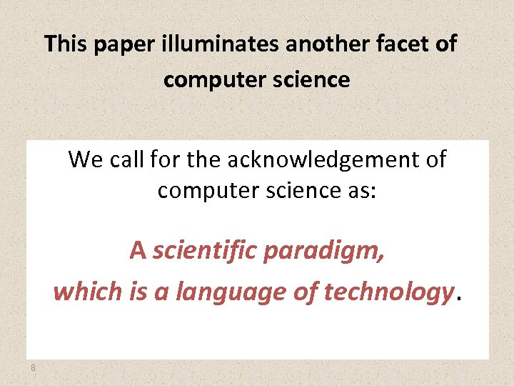 This paper illuminates another facet of computer science We call for the acknowledgement of