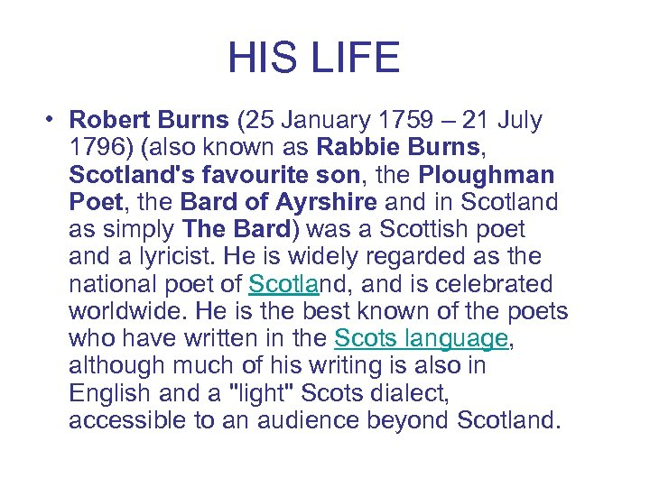 HIS LIFE • Robert Burns (25 January 1759 – 21 July 1796) (also known