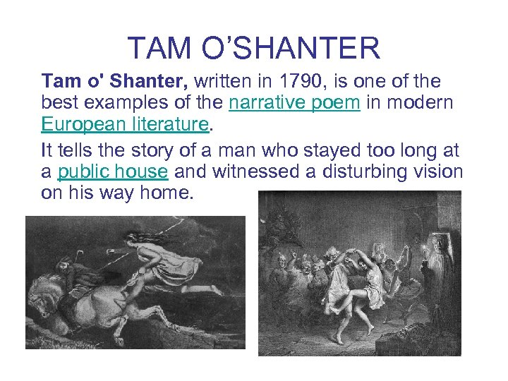 TAM O'SHANTER Tam o' Shanter, written in 1790, is one of the best examples