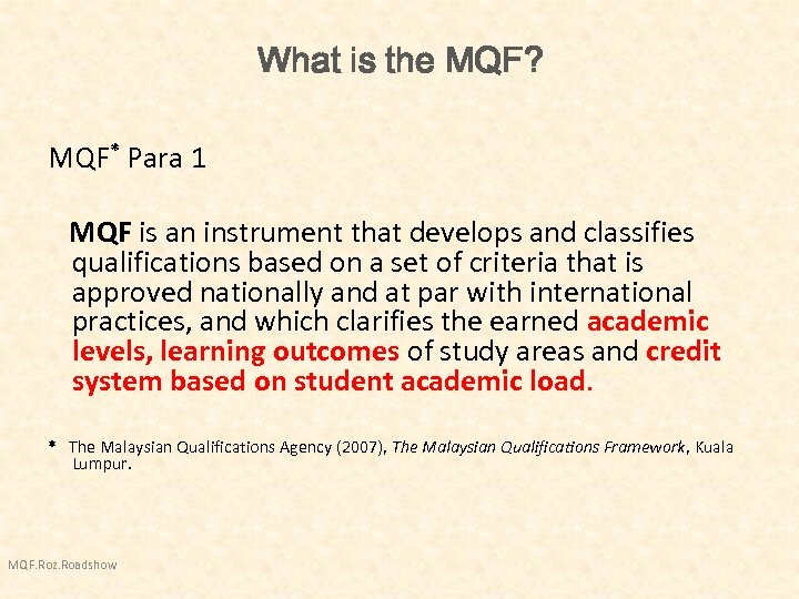 What is the MQF? MQF* Para 1 MQF is an instrument that develops and