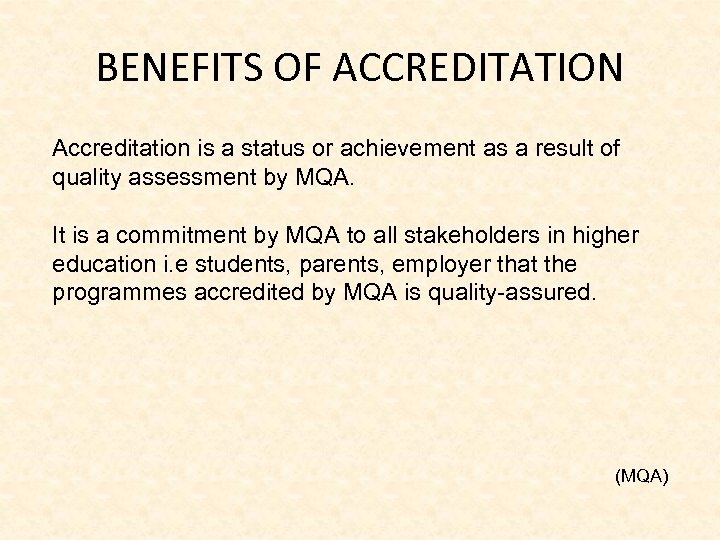 BENEFITS OF ACCREDITATION Accreditation is a status or achievement as a result of quality
