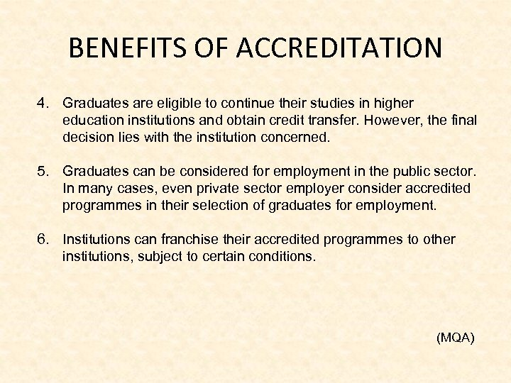 BENEFITS OF ACCREDITATION 4. Graduates are eligible to continue their studies in higher education
