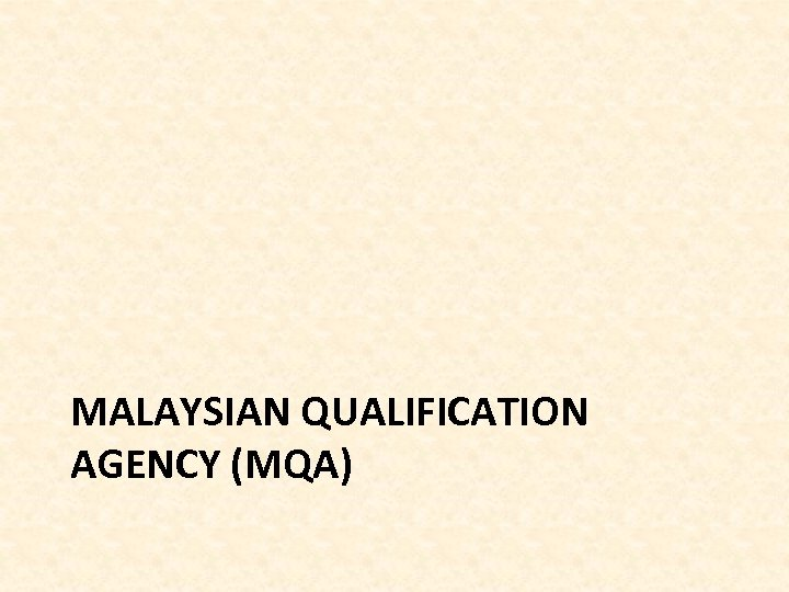 MALAYSIAN QUALIFICATION AGENCY (MQA)