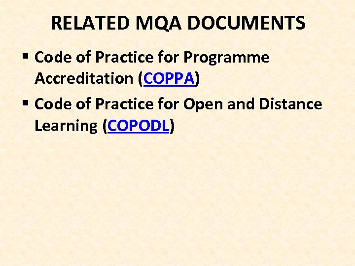 RELATED MQA DOCUMENTS § Code of Practice for Programme Accreditation (COPPA) § Code of