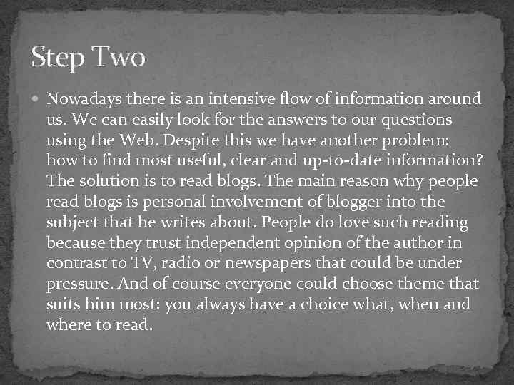 Step Two Nowadays there is an intensive flow of information around us. We can
