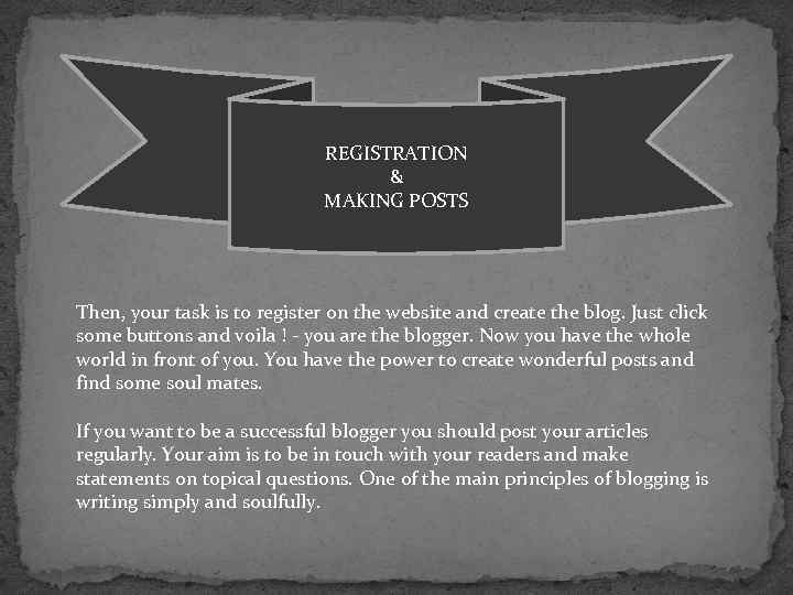 REGISTRATION & MAKING POSTS Then, your task is to register on the website and