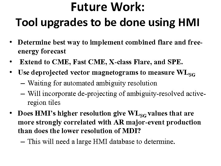 Future Work: Tool upgrades to be done using HMI • Determine best way to