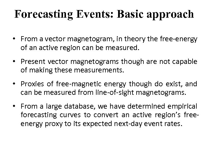Forecasting Events: Basic approach • From a vector magnetogram, in theory the free-energy of