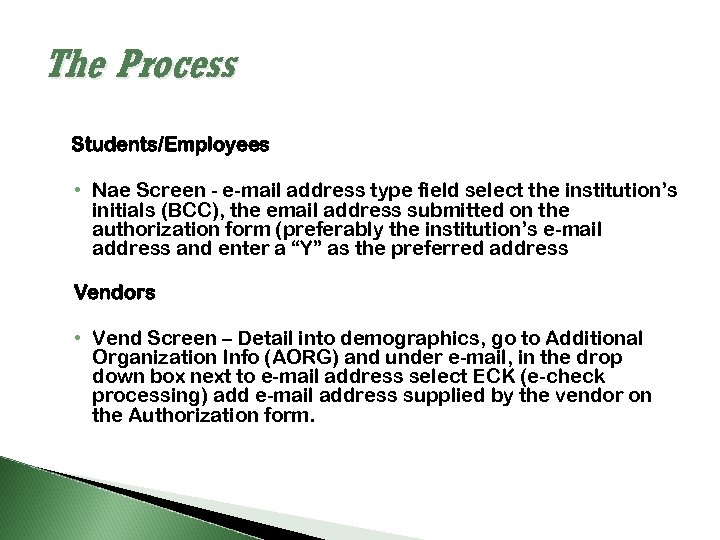 The Process Students/Employees • Nae Screen - e-mail address type field select the institution's