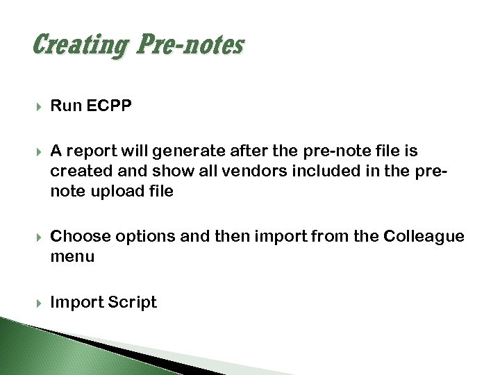 Creating Pre-notes Run ECPP A report will generate after the pre-note file is created