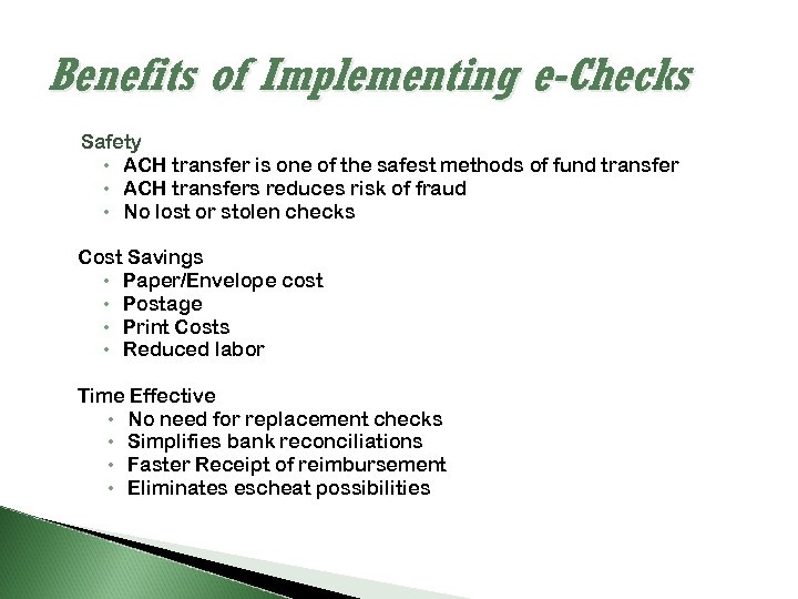 Benefits of Implementing e-Checks Safety ACH transfer is one of the safest methods of