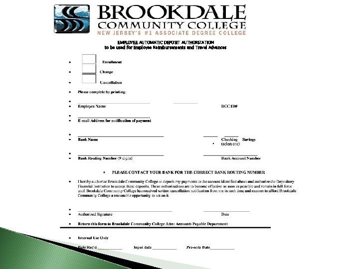EMPLOYEE AUTOMATIC DEPOSIT AUTHORIZATION to be used for Employee Reimbursements and Travel Advances