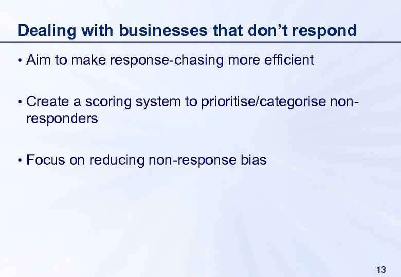 Dealing with businesses that don't respond • Aim to make response-chasing more efficient •