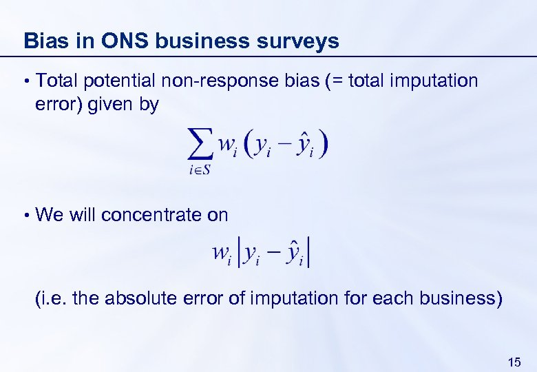 Bias in ONS business surveys • Total potential non-response bias (= total imputation error)