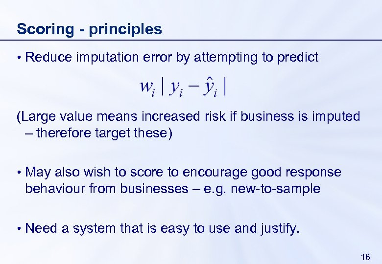 Scoring - principles • Reduce imputation error by attempting to predict (Large value means