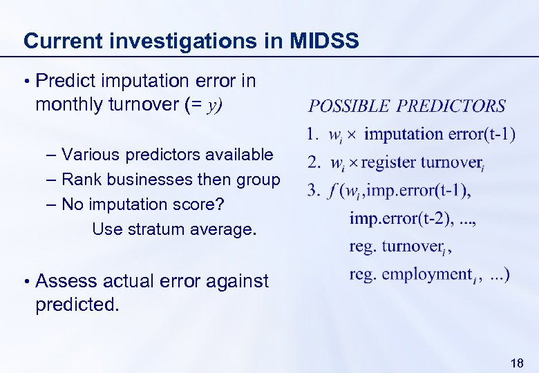 Current investigations in MIDSS • Predict imputation error in monthly turnover (= y) –