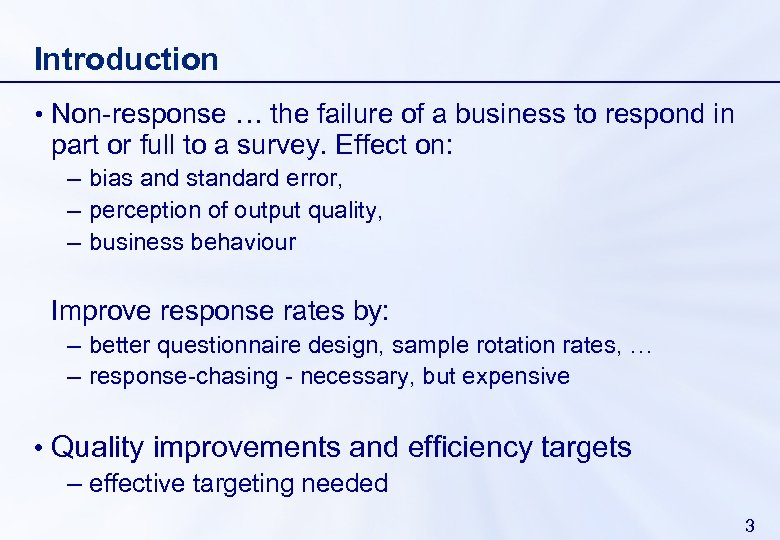 Introduction • Non-response … the failure of a business to respond in part or