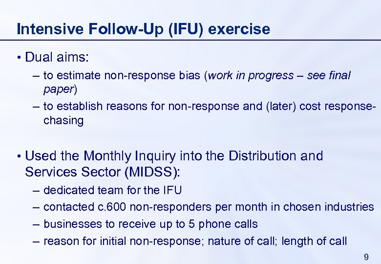 Intensive Follow-Up (IFU) exercise • Dual aims: – to estimate non-response bias (work in